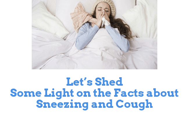 Facts about Sneezing and Cough