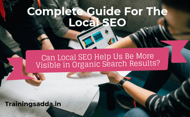 Complete Guide For The Local SEO
