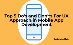 Top 5 Do's and Don'ts For UX Approach in Mobile App Development