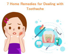 7 Home Remedies for Dealing with Toothache