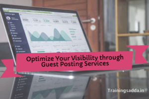Optimize Your Visibility Through Guest Posting Services