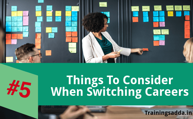 5 Things To Consider When Switching Careers