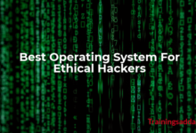 Best Operating Systems For Ethical Hackers