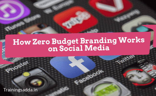 How Zero Budget Branding Works on Social Media