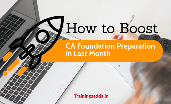 How to Boost CA Foundation Preparation in Last Month