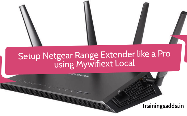 How To Setup Netgear WiFi Range Extender like a Pro