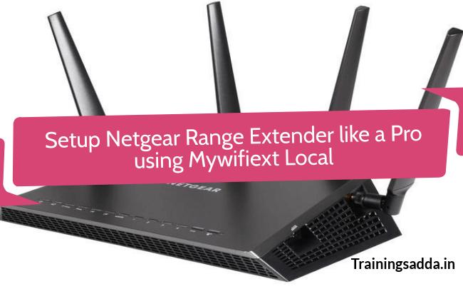 How To Setup Netgear WiFi Range Extender like a Pro
