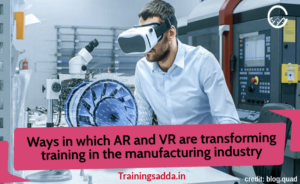Ways in Which AR and VR Are Transforming Training in The Manufacturing Industry
