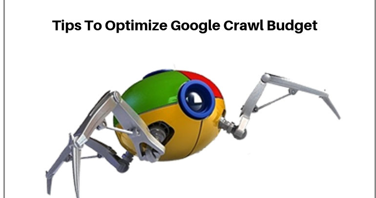 What Is a Google Crawl Budget and Steps to Optimize