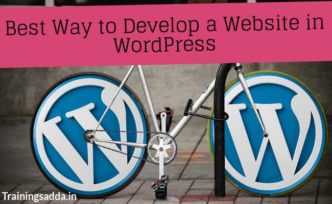 Best Ways to Develop a Website in WordPress