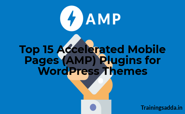 Top 15 Accelerated Mobile Pages (AMP) Plugins for WordPress Themes