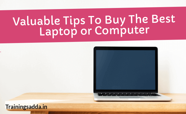 Top Important Tips To Buy The Best Laptop