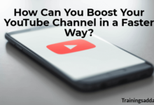 How Can You Boost Your YouTube Channel in a Faster Way?