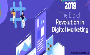 The Era of Revolution in Digital Marketing 2019-20