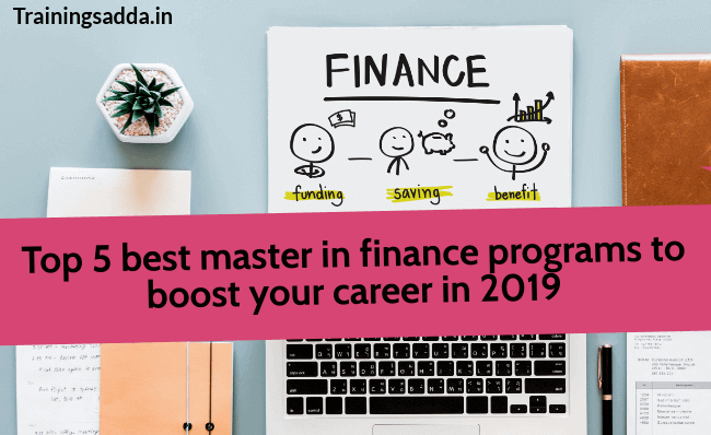 Top 5 Best Master in Finance Programs to Boost Your Career in 2019-20