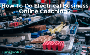 How To Do Electrical Business Online Coaching?