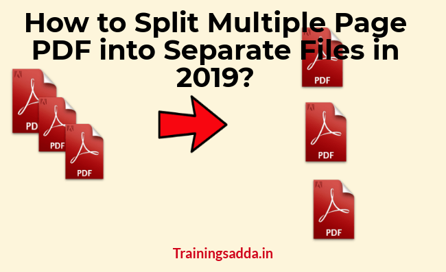 Learn How to Split Multiple Page PDF into Separate Files in 2019?