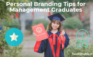 Why Personal Branding is needed and that too for Management Graduates