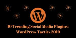 Top 10 Trending Social Media Plugins: WordPress Themes