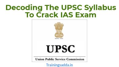Decoding The UPSC Syllabus To Crack IAS Exam