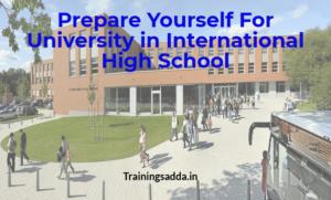 Prepare Yourself For University in International High School