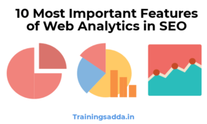 10 Most Important Features of Web Analytics in SEO