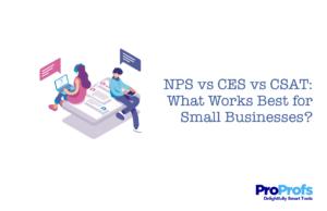 NPS vs CES vs CSAT: What Works Best for Small Businesses
