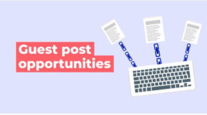 How to Find Guest Posting Opportunities in quick time?