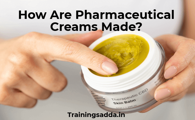 How Are Pharmaceutical Creams Made?