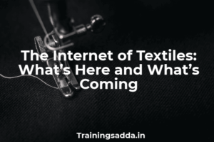 The Internet of Textiles: What's Here and What's Coming