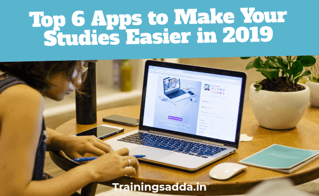 Top 6 Apps to Make Your Studies Easier in 2019