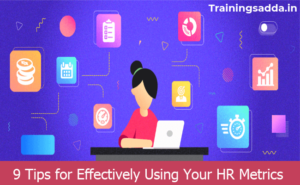9 Tips for Effectively Using Your HR Metrics