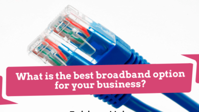 What is the best broadband option for your business?