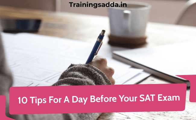 10 Tips For A Day Before Your SAT Exam