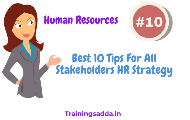Best 10 Tips For All Stakeholders HR Strategy