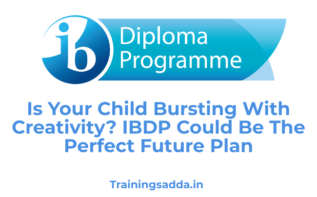 Is Your Child Bursting With Creativity? IBDP Could Be The Perfect Future Plan