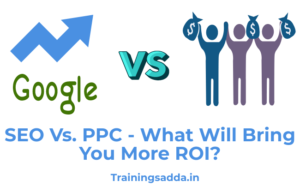 SEO Vs. PPC - What Will Bring You More ROI?