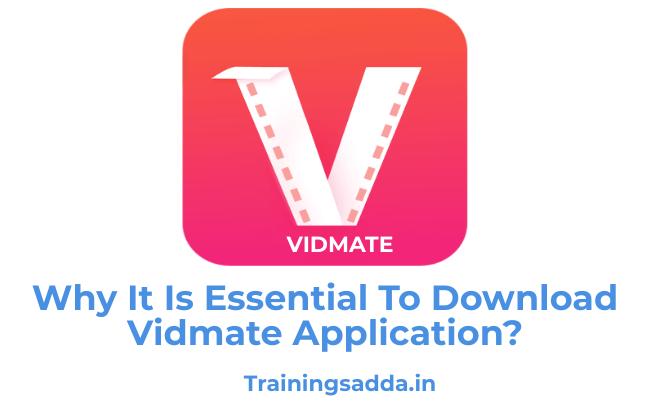 Why It Is Essential To Download Vidmate Application?