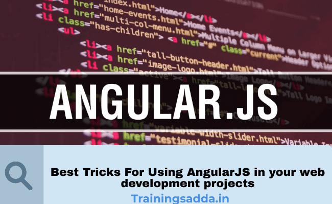 Best Tricks For Using AngularJS in your web development projects