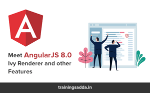What is AngularJS 8.0 and Ivy renderer? Check the all versions of Angular Js framework and Features
