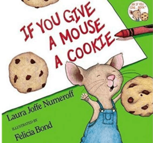 IF YOU GIVE A MOUSE A COOKIE: Story Books For Kindergarten Kids