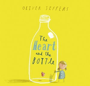THE HEART AND THE BOTTLE by Oliver Jeffers: Story Books For Kindergarten Kids