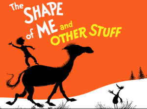 the shape of me and other stuff storybook by Dr.Seuss