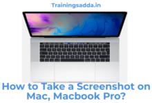 How to Take a Screenshot on Mac, MacBook Pro?