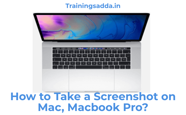 How to Take a Screenshot on Mac, MacBook Pro?