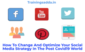 How To Change And Optimize Your Social Media Strategy In The Post Covid19 World?