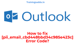 How To Fix [pii_email_cbd448bbd34c985e423c] Error Code?