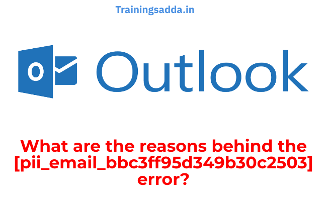 What are the reasons behind this [pii_email_bbc3ff95d349b30c2503] error?