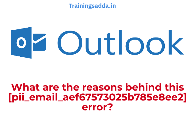 What are the reasons behind this [pii_email_aef67573025b785e8ee2] error?