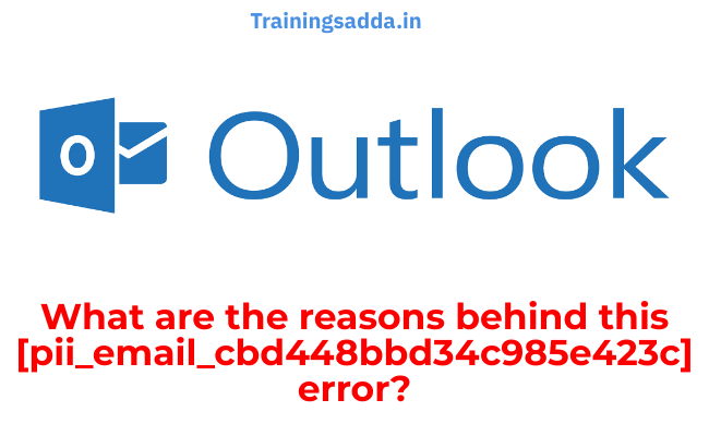 What are the reasons behind this [pii_email_cbd448bbd34c985e423c] error?